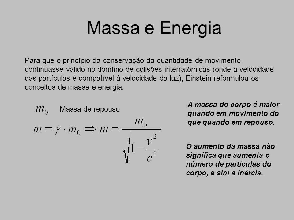 Massa e Energia Para que o princípio da conservação da quantidade de movimento continuasse válido no domínio de colisões interratômicas (onde a velocidade das partículas é compatível à velocidade da luz), Einstein reformulou os conceitos de massa e energia.