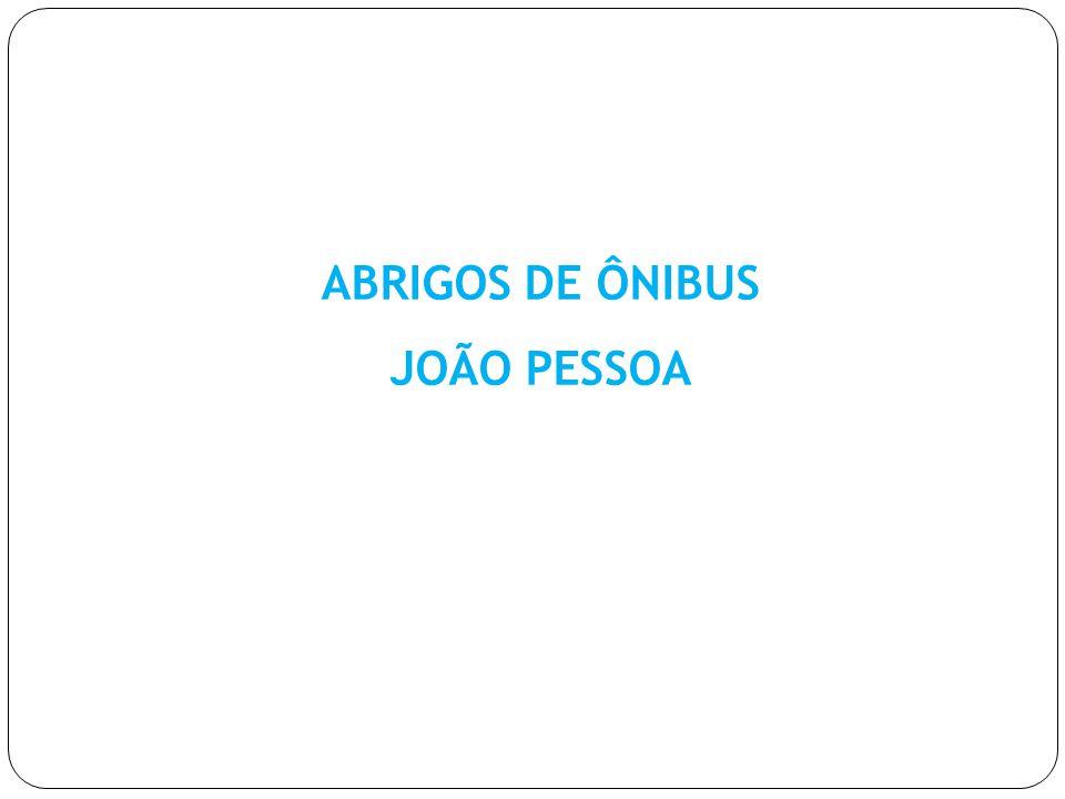 ABRIGOS DE ÔNIBUS JOÃO PESSOA