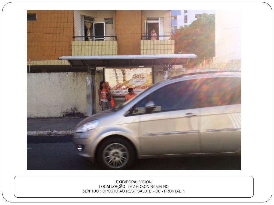 EXIBIDORA: VISION LOCALIZAÇÃO : AV EDSON RAMALHO SENTIDO : OPOSTO AO REST SALUTE - BC - FRONTAL 1