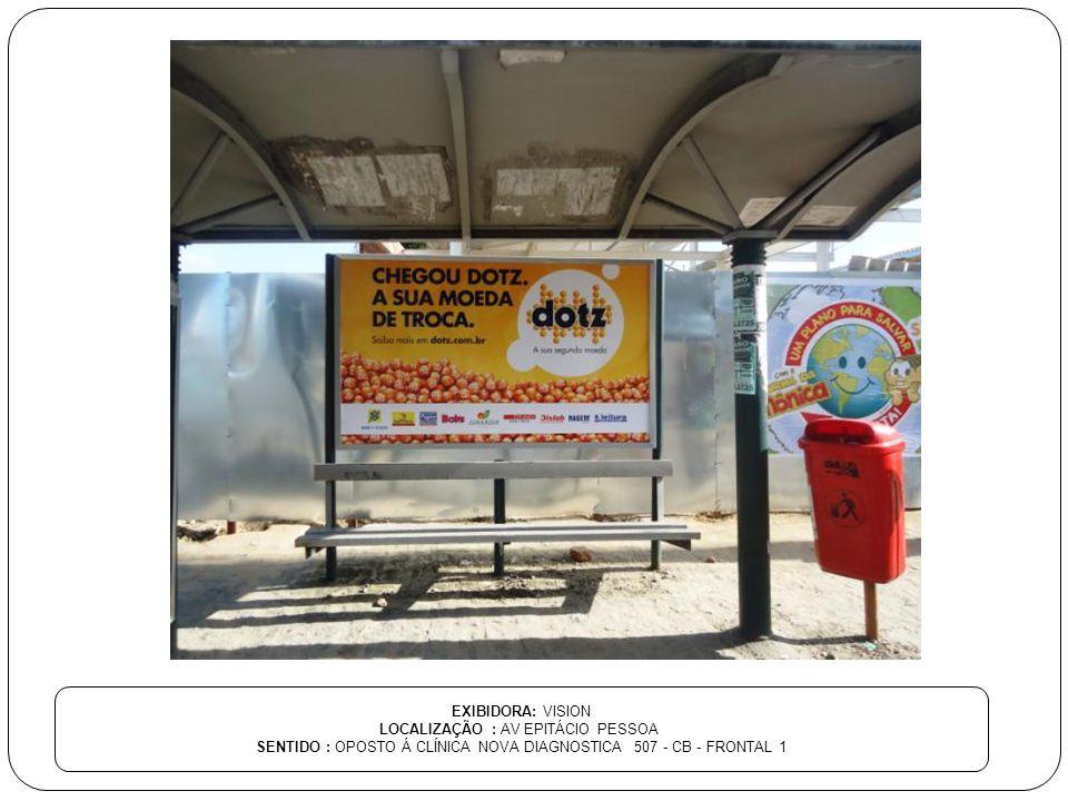 EXIBIDORA: VISION LOCALIZAÇÃO : AV EPITÁCIO PESSOA SENTIDO : OPOSTO Á CLÍNICA NOVA DIAGNOSTICA 507 - CB - FRONTAL 1
