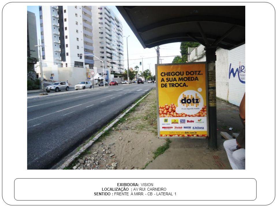 EXIBIDORA: VISION LOCALIZAÇÃO : AV RUI CARNEIRO SENTIDO : FRENTE À MIRR - CB - LATERAL 1