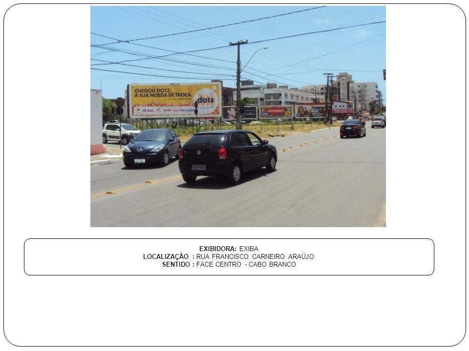 EXIBIDORA: EXIBA LOCALIZAÇÃO : RUA FRANCISCO CARNEIRO ARAÚJO SENTIDO : FACE CENTRO - CABO BRANCO