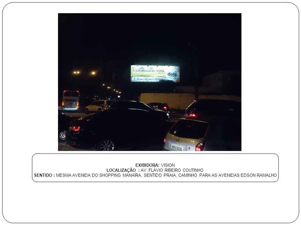 EXIBIDORA: EXIBA LOCALIZAÇÃO : RUA FERNANDO LUIZ HENRIQUE DOS SANTOS SENTIDO : FRENTE JET SET FACE BESSA