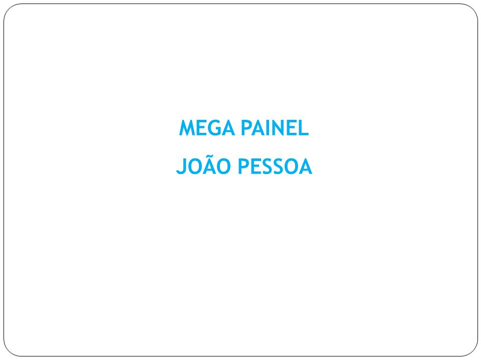 MEGA PAINEL JOÃO PESSOA