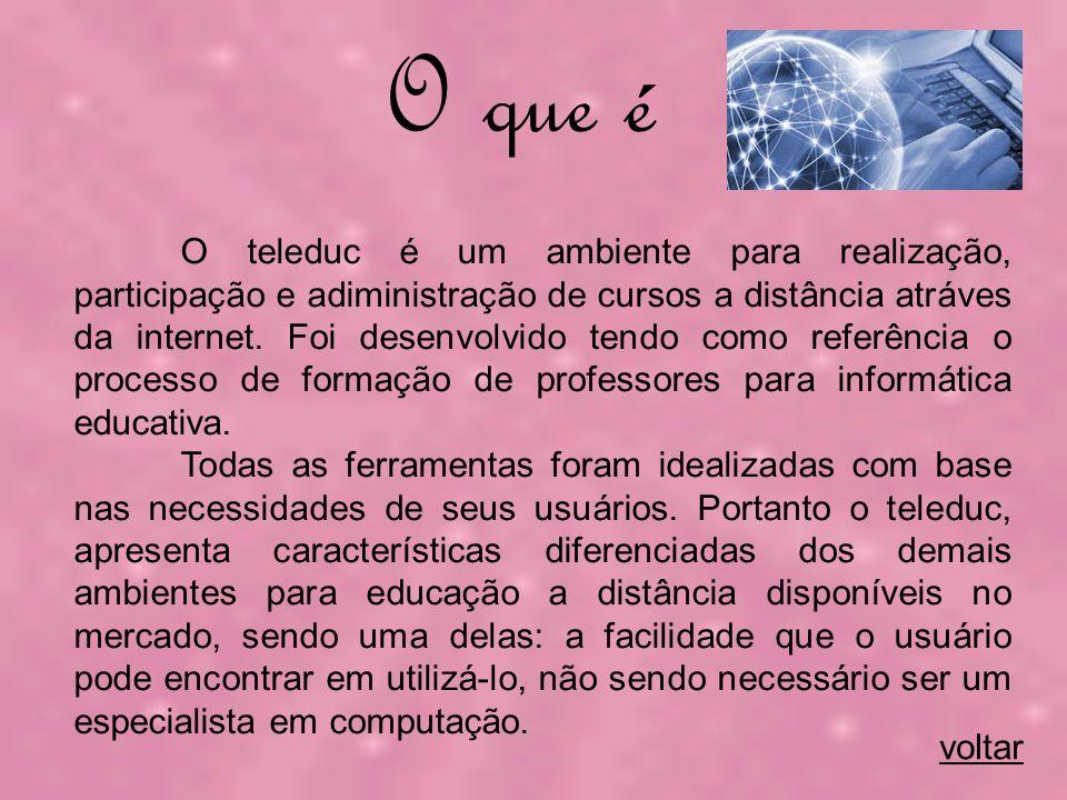 O teleduc é um ambiente para realização, participação e adiministração de cursos a distância atráves da internet.