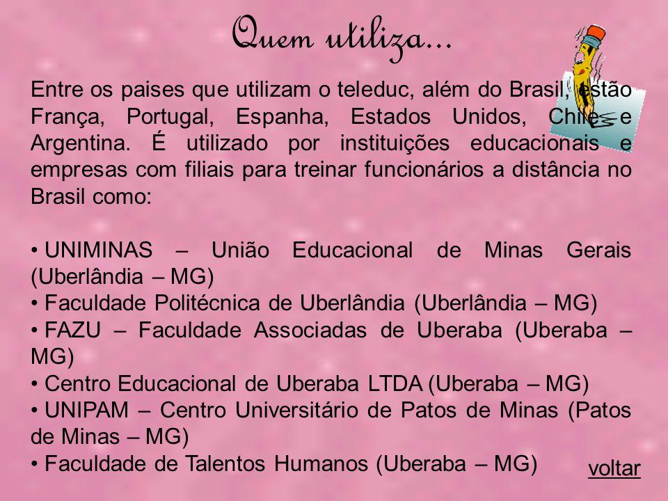 Entre os paises que utilizam o teleduc, além do Brasil, estão França, Portugal, Espanha, Estados Unidos, Chile e Argentina.