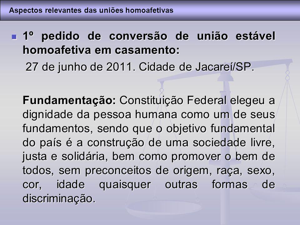 1º pedido de conversão de união estável homoafetiva em casamento: 1º pedido de conversão de união estável homoafetiva em casamento: 27 de junho de 201