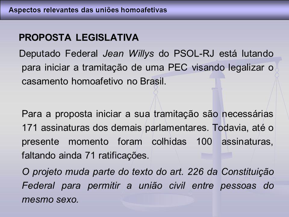 PROPOSTA LEGISLATIVA Deputado Federal Jean Willys do PSOL-RJ está lutando para iniciar a tramitação de uma PEC visando legalizar o casamento homoafeti