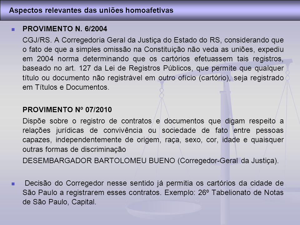 PROVIMENTO N. 6/2004 CGJ/RS. A Corregedoria Geral da Justiça do Estado do RS, considerando que o fato de que a simples omissão na Constituição não ved