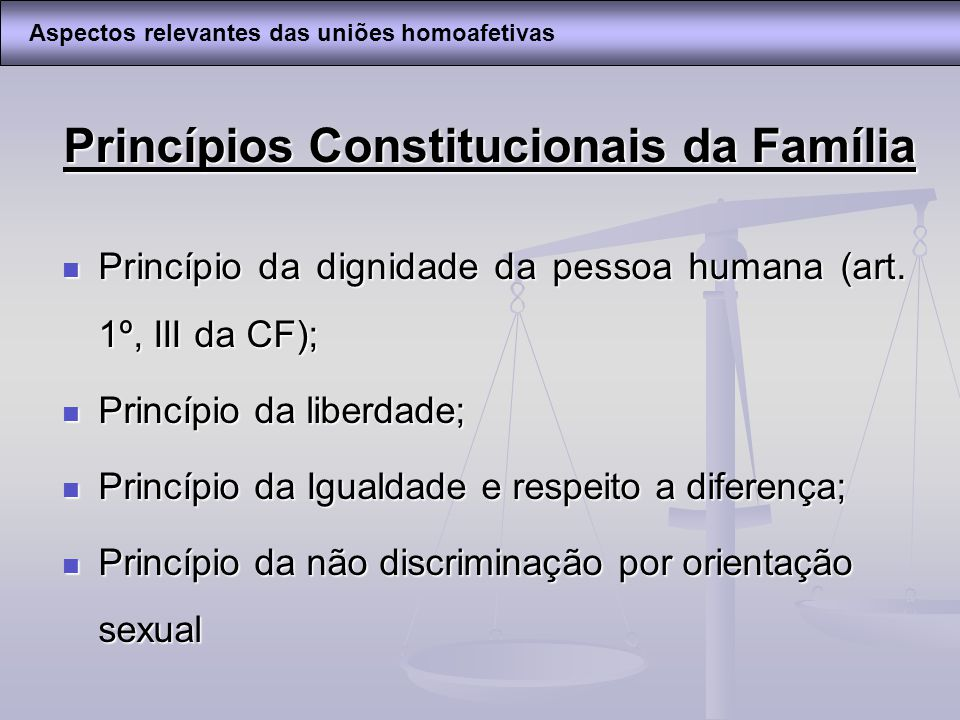 Princípios Constitucionais da Família Princípio da dignidade da pessoa humana (art. 1º, III da CF); Princípio da dignidade da pessoa humana (art. 1º,