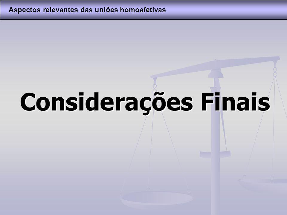 Considerações Finais Aspectos relevantes das uniões homoafetivas