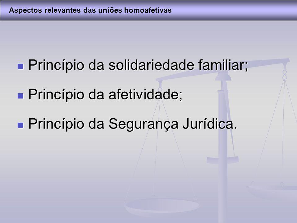 Princípio da solidariedade familiar; Princípio da solidariedade familiar; Princípio da afetividade; Princípio da afetividade; Princípio da Segurança J