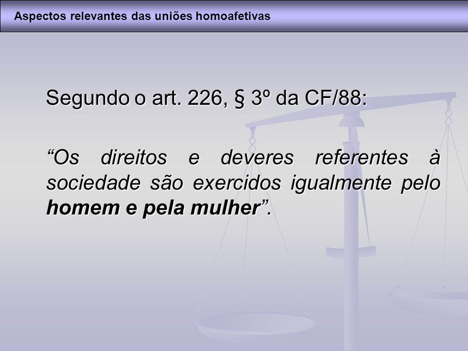 Segundo o art. 226, § 3º da CF/88: Os direitos e deveres referentes à sociedade são exercidos igualmente pelo homem e pela mulher. Aspectos relevantes