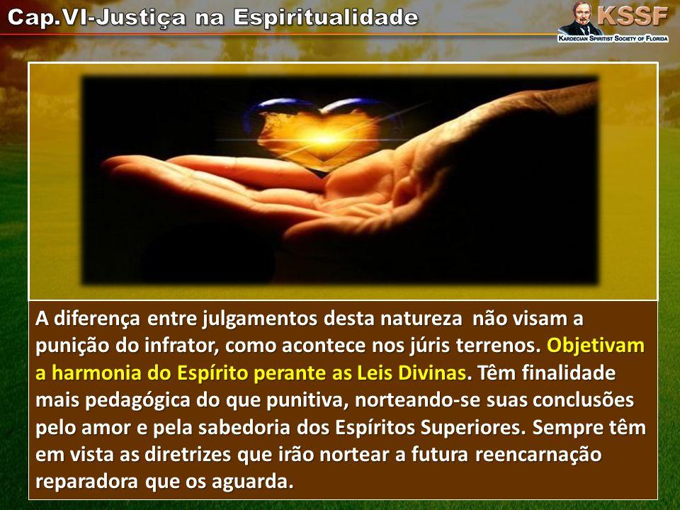 A diferença entre julgamentos desta natureza não visam a punição do infrator, como acontece nos júris terrenos.