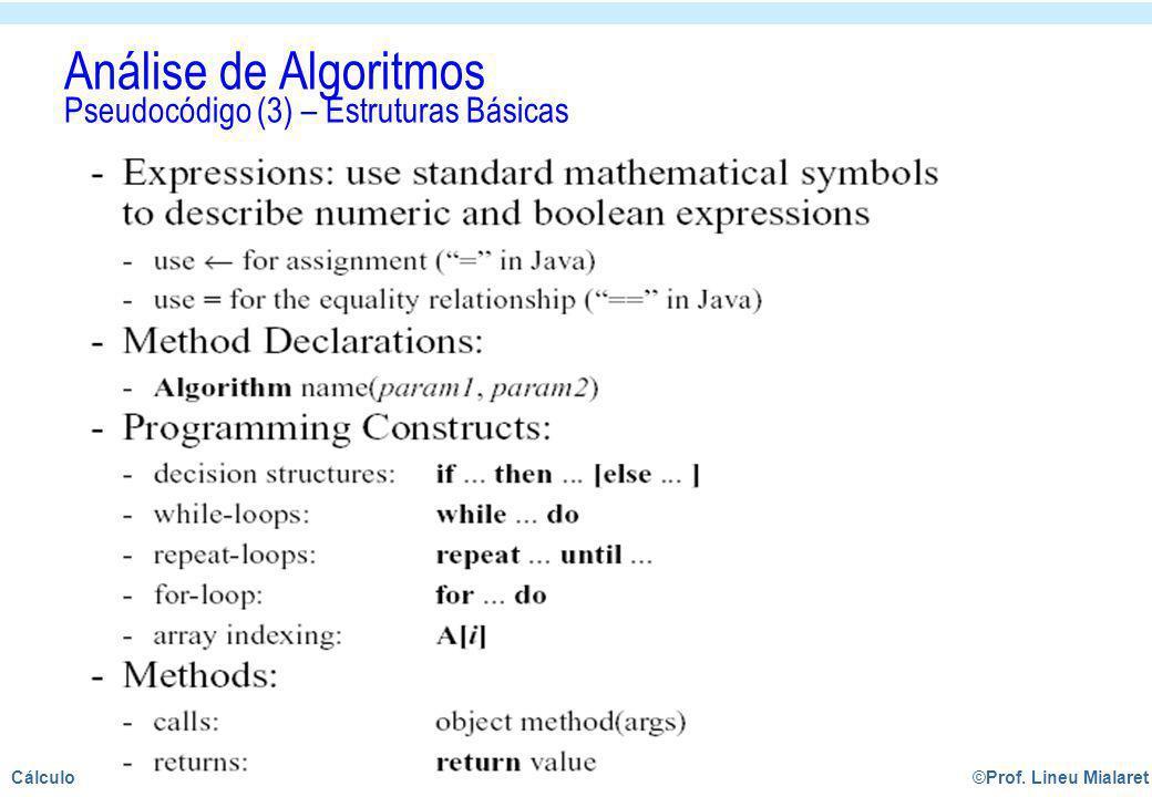 ©Prof. Lineu MialaretAula 13 - 12/22Cálculo Numérico Análise de Algoritmos Pseudocódigo (3) – Estruturas Básicas