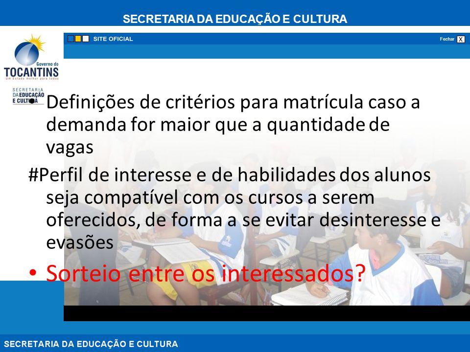 SECRETARIA DA EDUCAÇÃO E CULTURA x Fechar Definições de critérios para matrícula caso a demanda for maior que a quantidade de vagas #Perfil de interes