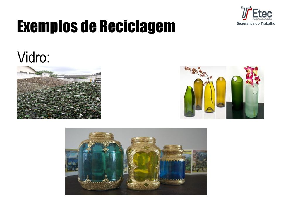 Exemplos de Reciclagem Vidro: