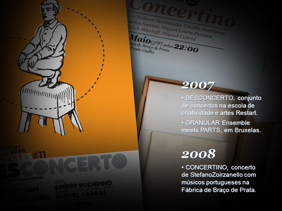 2007 DESCONCERTO, conjunto de concertos na escola de criatividade e artes Restart.