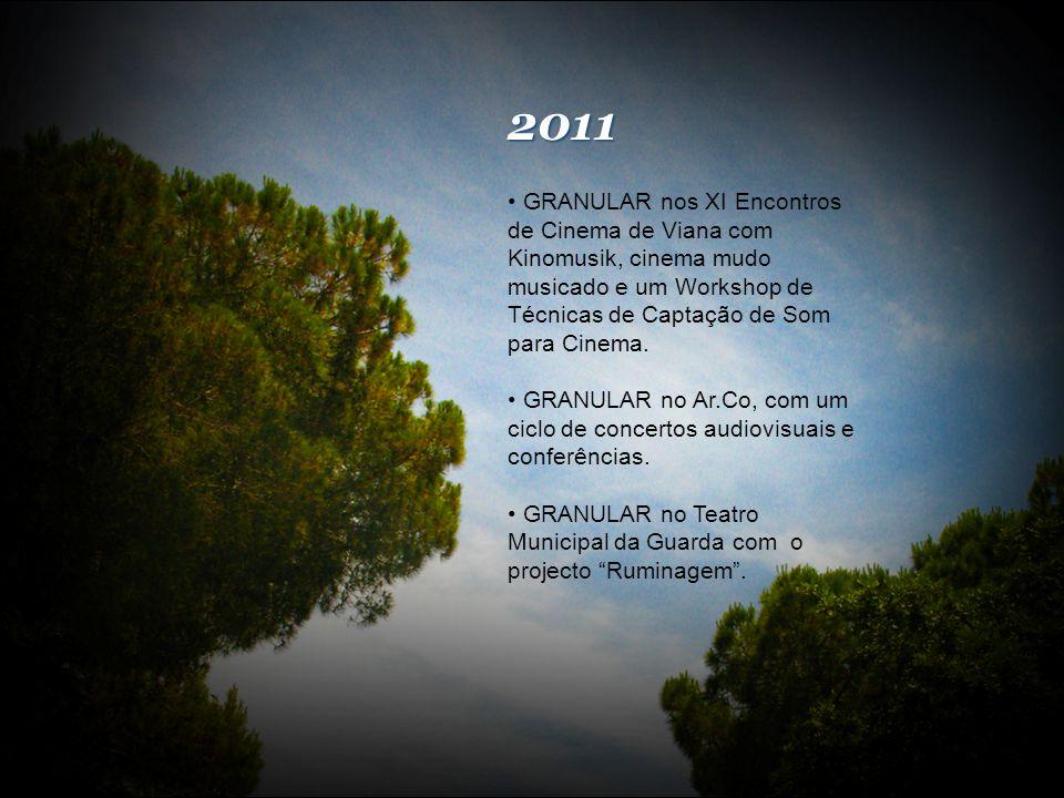 2011 GRANULAR nos XI Encontros de Cinema de Viana com Kinomusik, cinema mudo musicado e um Workshop de Técnicas de Captação de Som para Cinema.