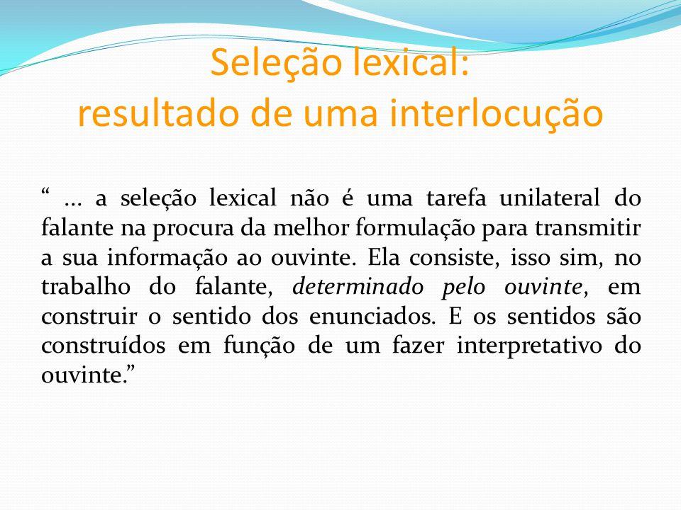Seleção lexical: resultado de uma interlocução...