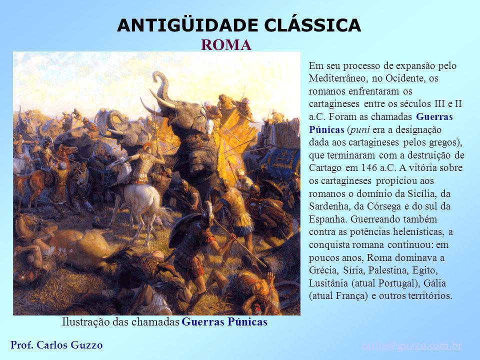 ANTIGÜIDADE CLÁSSICA ROMA Prof. Carlos Guzzocarlos@guzzo.com.br Em seu processo de expansão pelo Mediterrâneo, no Ocidente, os romanos enfrentaram os