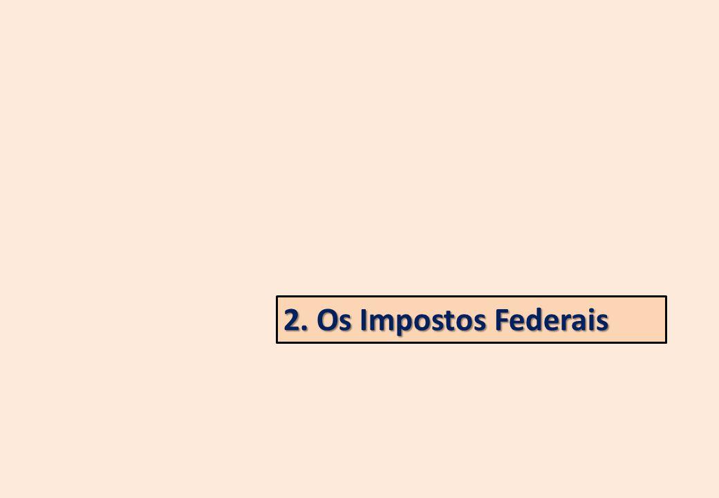 2. Os Impostos Federais