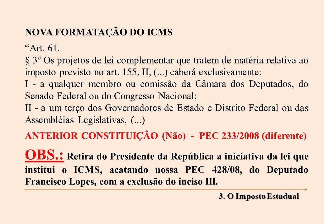 NOVA FORMATAÇÃO DO ICMS Art. 61.