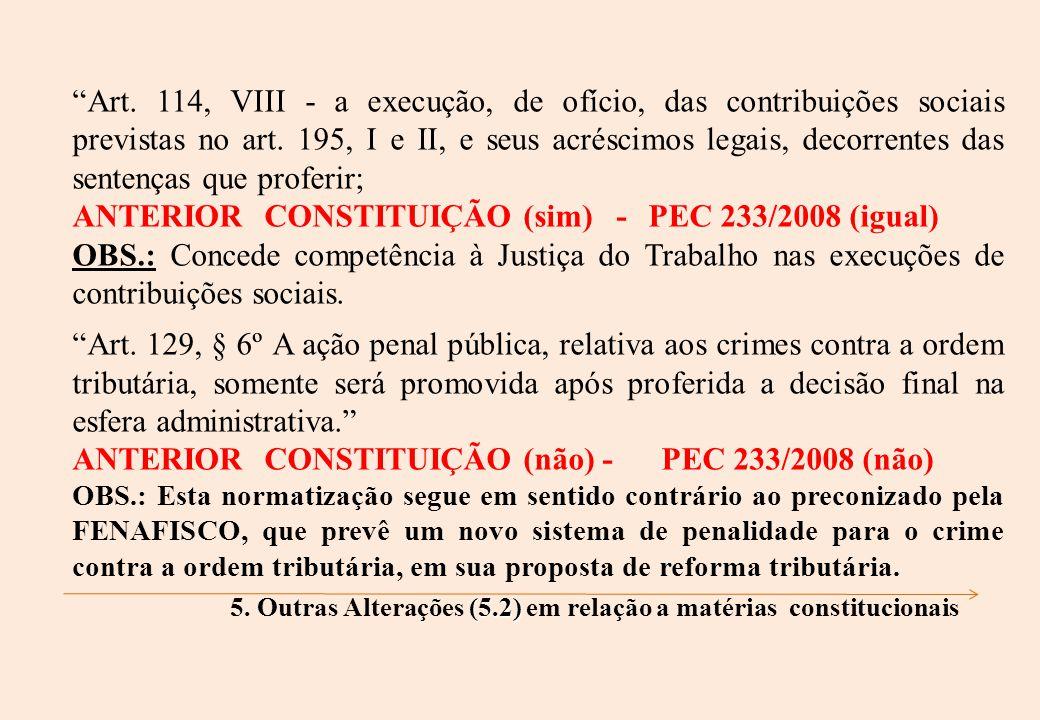 Art. 114, VIII - a execução, de ofício, das contribuições sociais previstas no art.