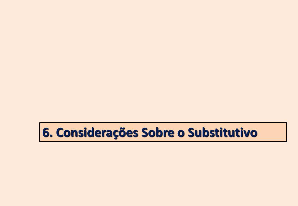 6. Considerações Sobre o Substitutivo