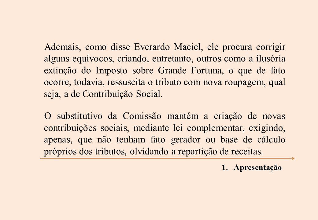 Saliente que a FENAFISCO teve as seguintes emendas acatadas: previsão de lei complementar para a Administração Tributária - Emenda FENAFISCO 325/08 - do Deputado Paulo Rubem; supressão do imposto de transição previsto, no 155-A - parte constante da Emenda FENAFISCO nº 427/08 - do Deputado Francisco Lopes.