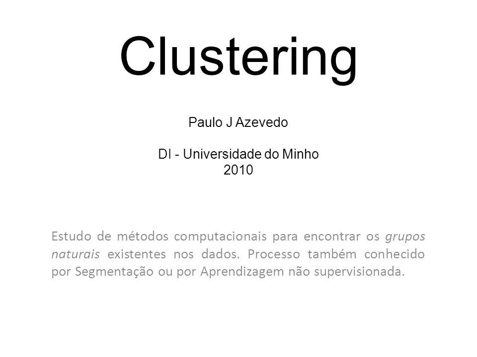Clustering Estudo de métodos computacionais para encontrar os grupos naturais existentes nos dados.