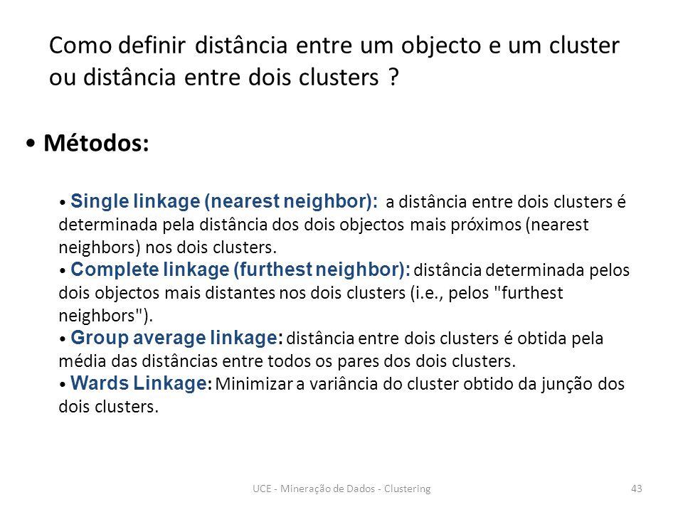 Como definir distância entre um objecto e um cluster ou distância entre dois clusters .