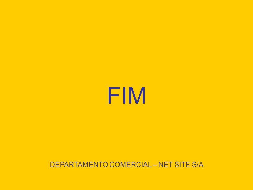 FIM DEPARTAMENTO COMERCIAL – NET SITE S/A