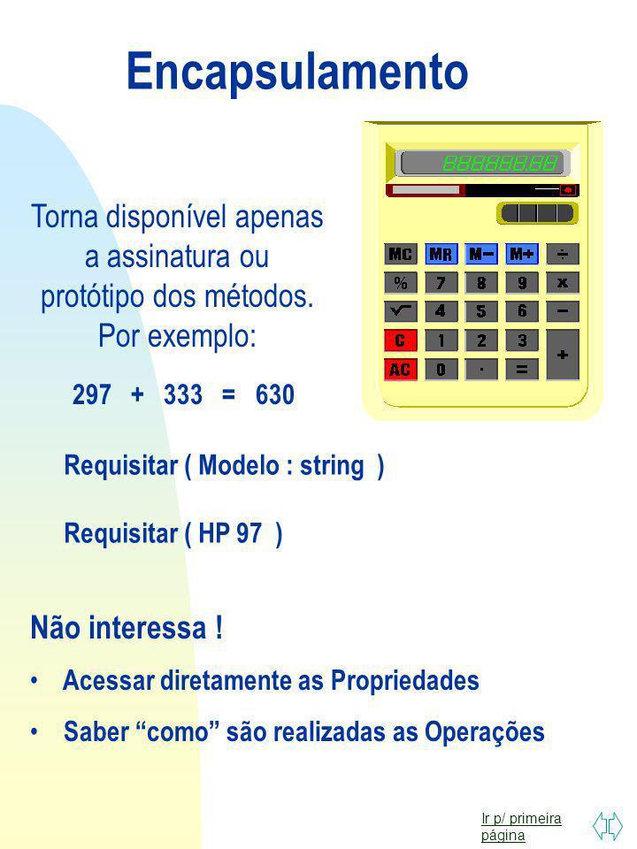 Ir p/ primeira página Propriedades Modelo Descrição Custo Preço Venda Operações Faturar Garantir Requisitar Propriedades Tamanho Velocidade Número Ins