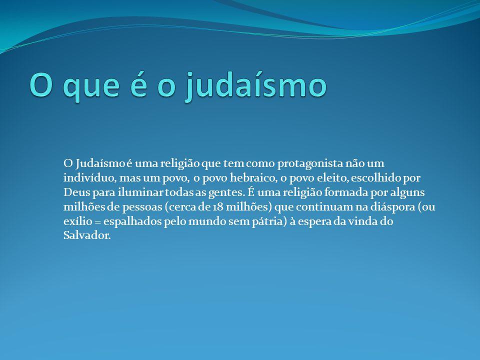 O Judaísmo é uma religião que tem como protagonista não um indivíduo, mas um povo, o povo hebraico, o povo eleito, escolhido por Deus para iluminar to