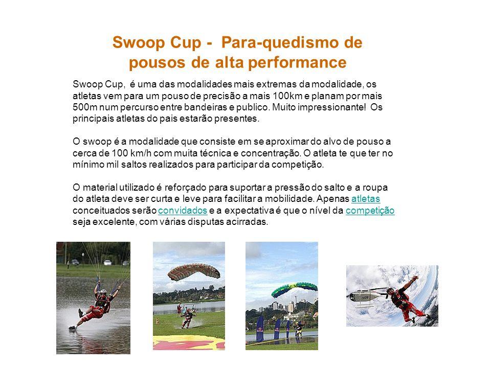 Swoop Cup - Para-quedismo de pousos de alta performance Swoop Cup, é uma das modalidades mais extremas da modalidade, os atletas vem para um pouso de
