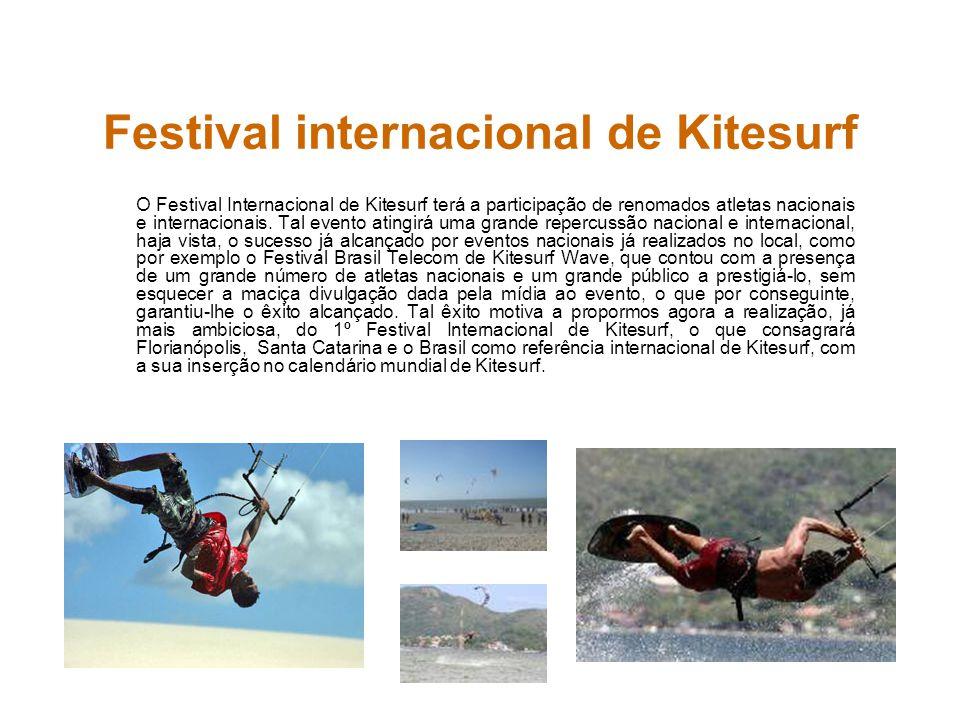 Festival internacional de Kitesurf O Festival Internacional de Kitesurf terá a participação de renomados atletas nacionais e internacionais. Tal event