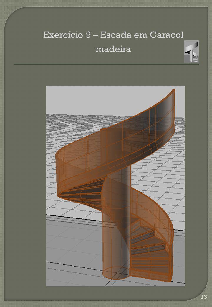 Exercício 9 – Escada em Caracol madeira 13
