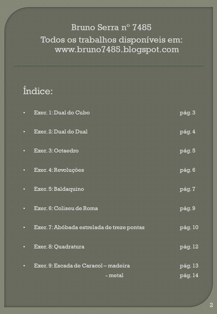 Todos os trabalhos disponíveis em: www.bruno7485.blogspot.com Índice: Exer.