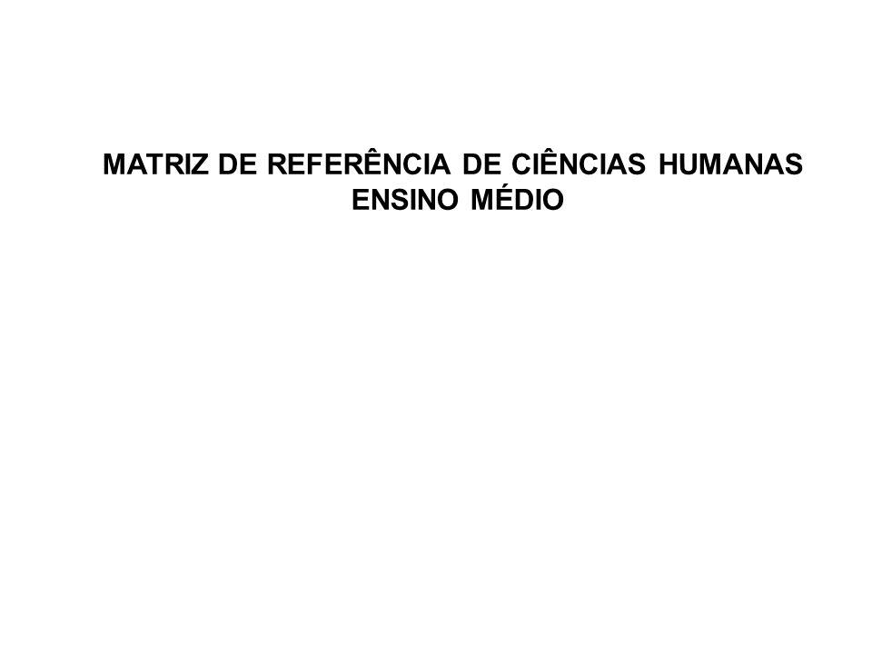 MATRIZ DE REFERÊNCIA DE CIÊNCIAS HUMANAS ENSINO MÉDIO