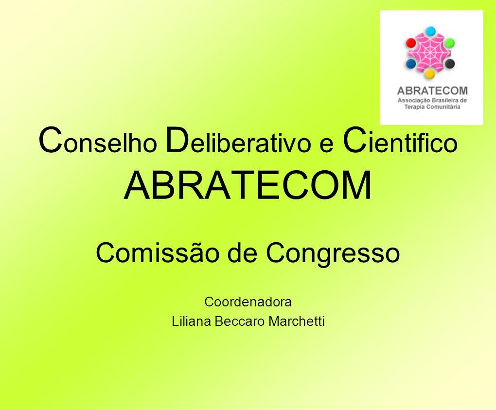 C onselho D eliberativo e C i entifico ABRATECOM Comissão de Congresso Coordenadora Liliana Beccaro Marchetti