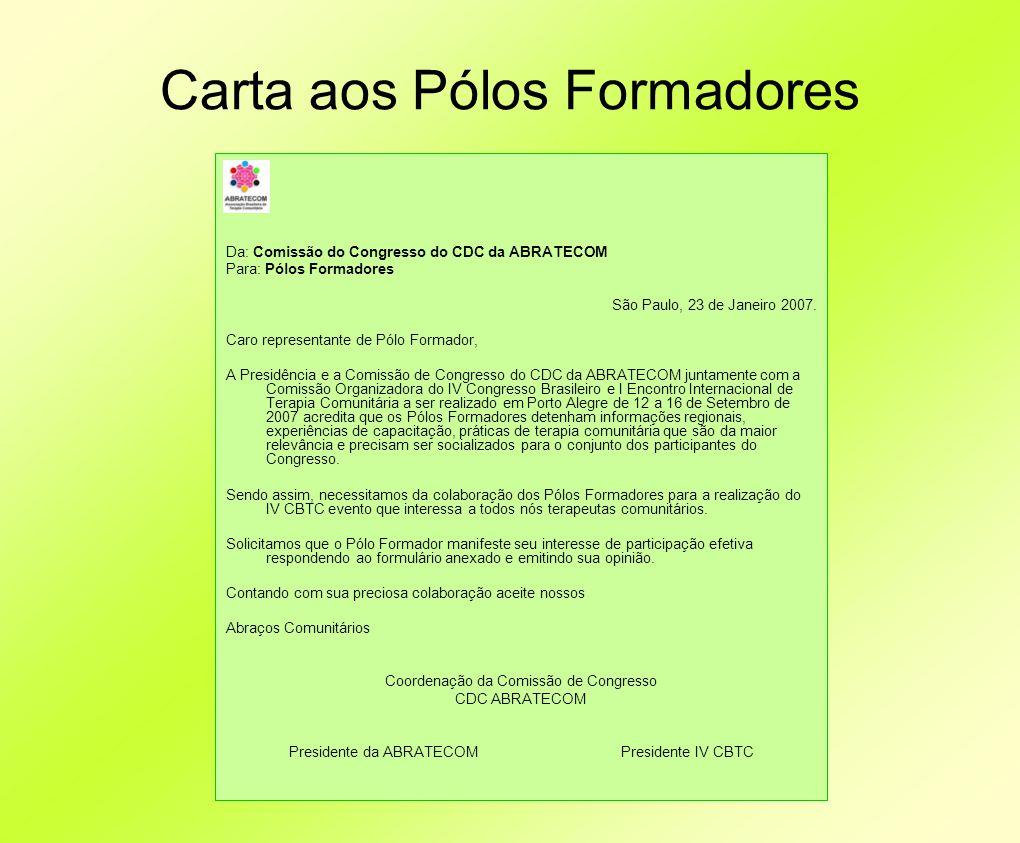 Carta aos Pólos Formadores Da: Comissão do Congresso do CDC da ABRATECOM Para: Pólos Formadores São Paulo, 23 de Janeiro 2007. Caro representante de P