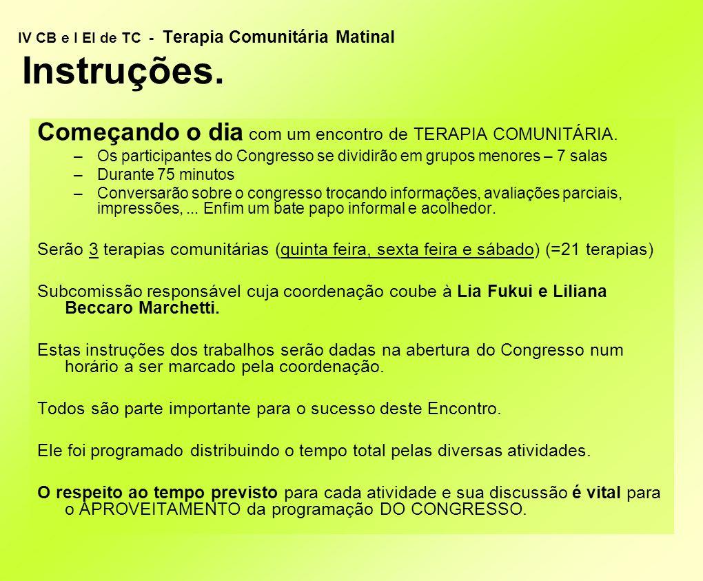 IV CB e I EI de TC - Terapia Comunitária Matinal Instruções. Começando o dia com um encontro de TERAPIA COMUNITÁRIA. –Os participantes do Congresso se