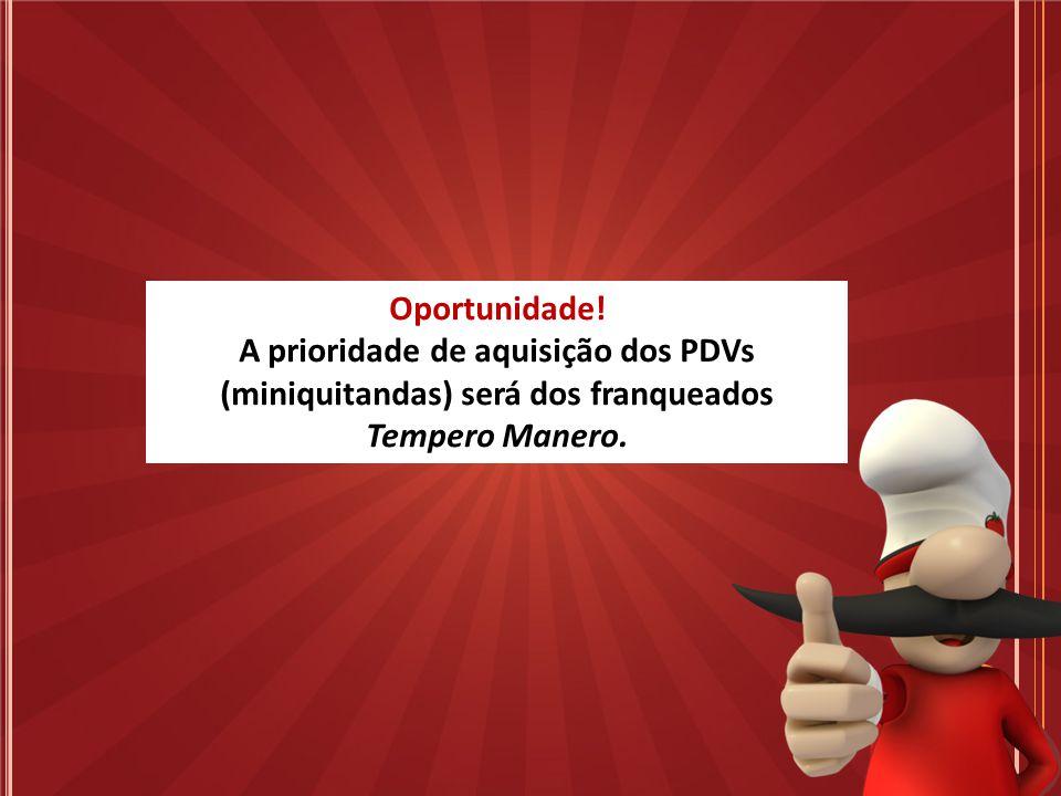 Oportunidade! A prioridade de aquisição dos PDVs (miniquitandas) será dos franqueados Tempero Manero.