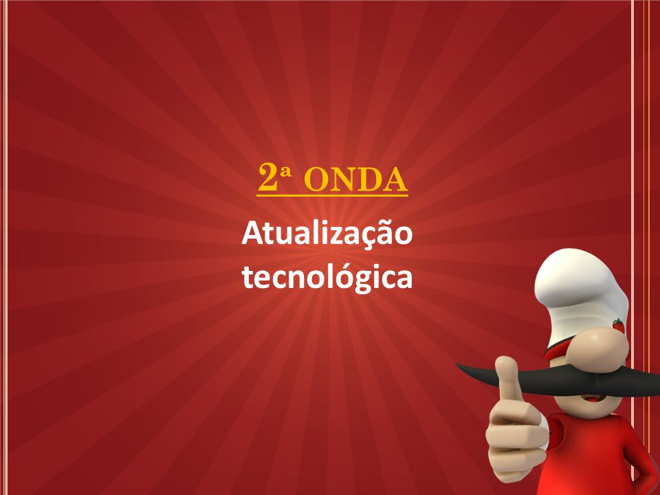 2 ª ONDA Atualização tecnológica
