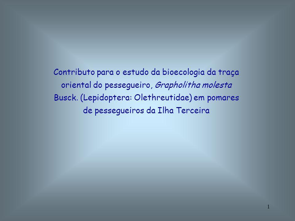 1 Contributo para o estudo da bioecologia da traça oriental do pessegueiro, Grapholitha molesta Busck. (Lepidoptera: Olethreutidae) em pomares de pess