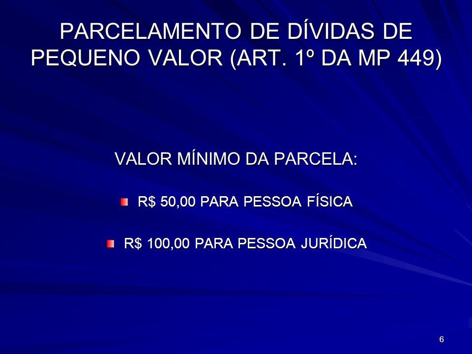 7 PARCELAMENTO DE DÉBITOS RESULTANTES DO APROVEITAMENTO INDEVIDO DE CRÉDITOS DE IPI (ART.