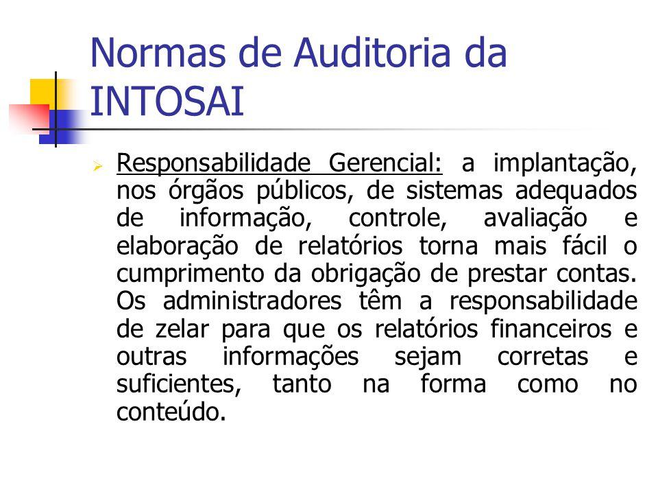 Normas de Auditoria da INTOSAI Responsabilidade Gerencial: a implantação, nos órgãos públicos, de sistemas adequados de informação, controle, avaliaçã