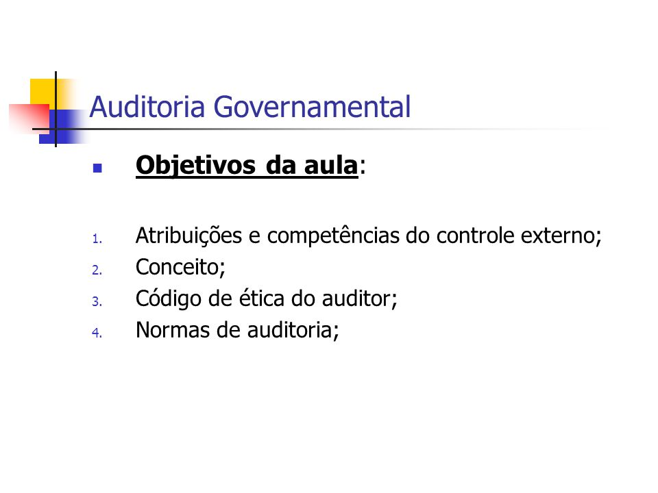 Auditoria Governamental Objetivos da aula: 1.Atribuições e competências do controle externo; 2.