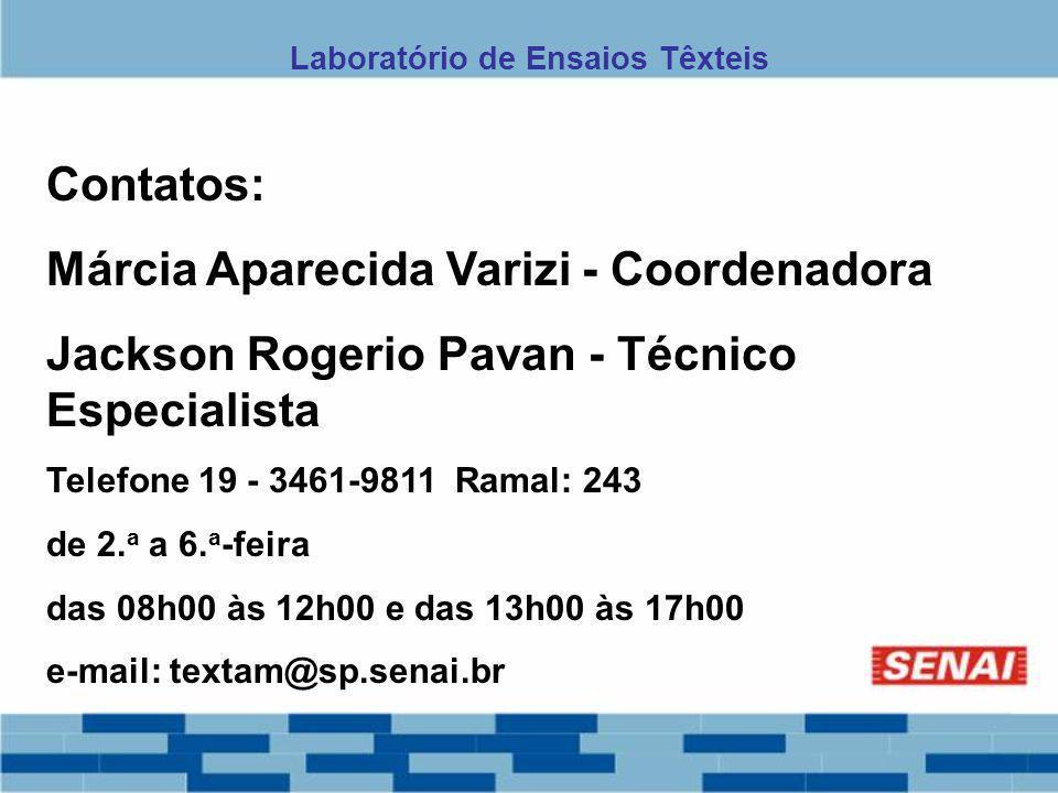 Contatos: Márcia Aparecida Varizi - Coordenadora Jackson Rogerio Pavan - Técnico Especialista Telefone 19 - 3461-9811 Ramal: 243 de 2. a a 6. a -feira